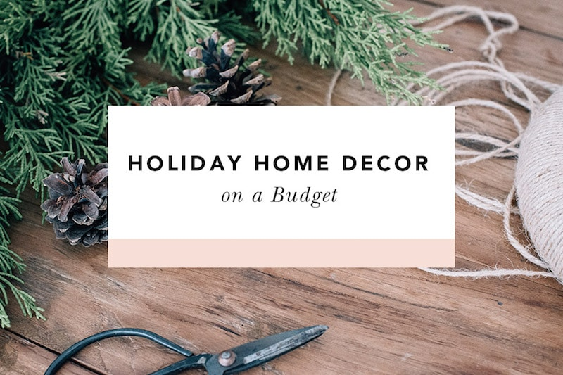Holiday Home Decor On A Budget