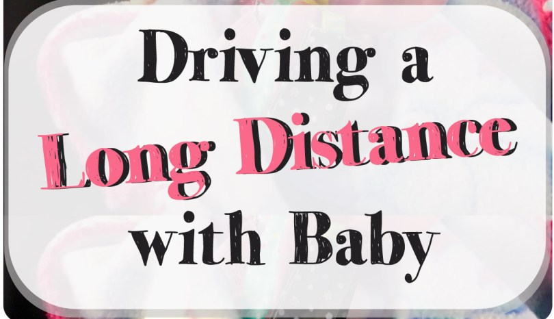 Driving a Long Distance with Baby