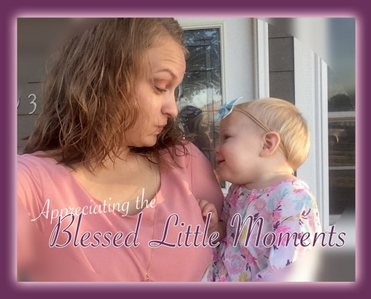 Appreciating the Blessed Little Moments