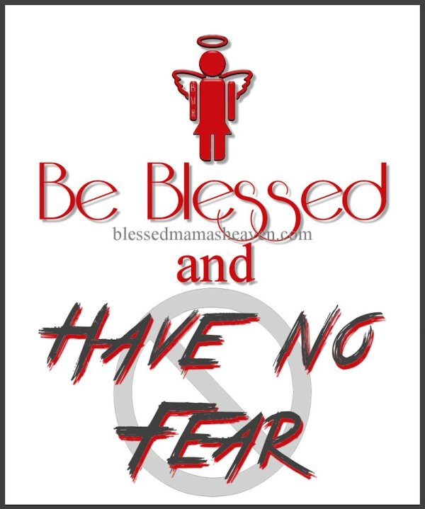 Be Blessed & Have no Fear, trust in God ღ