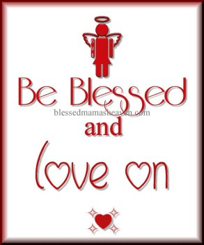 Be Blessed & Love On ღ