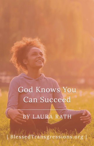 God Knows You Can Succeed