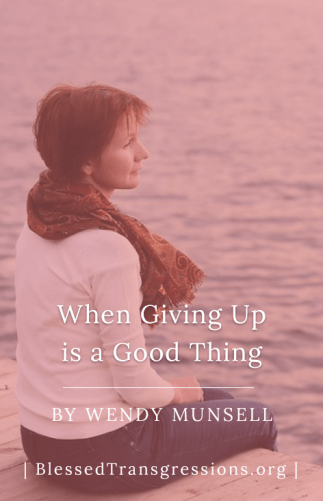 When Giving Up is a Good Thing