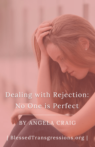Dealing with Rejection: No One is Perfect
