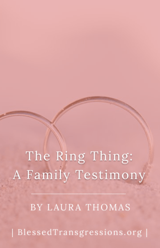The Ring Thing: A Family Testimony