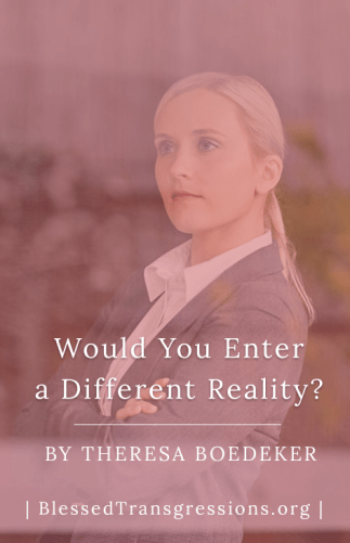 Would You Enter a Different Reality?