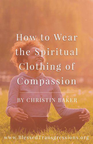 How to Wear the Spiritual Clothing of Compassion
