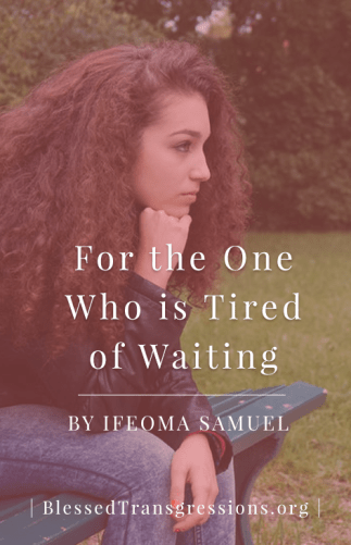 Hope for the One Who is Tired of Waiting
