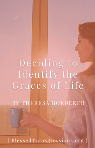 Deciding to Identify the Graces of Life