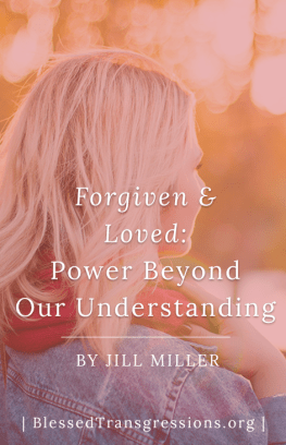 Forgiven & Loved: Power Beyond Our Understanding