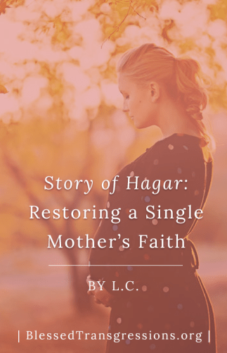 Story of Hagar: Restoring A Single Mother's Faith