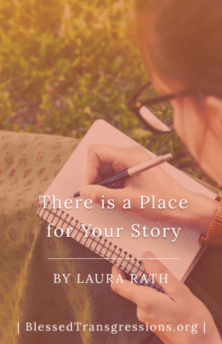 There is a Place for Your Story