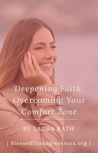 Deepening Faith: Overcoming Your Comfort Zone