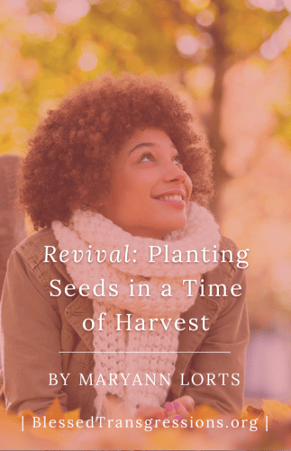 Revival: Planting Seeds in a Time of Harvest