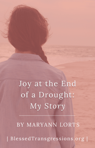 Joy at the End of a Drought: My Story
