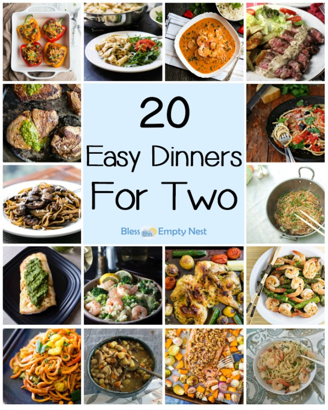 20 Easy Dinners for Two | BlessThisEmptyNest.com - If you are cooking for two, you will love this collection of dinner ideas that are quick and easy, yet so delicious!
