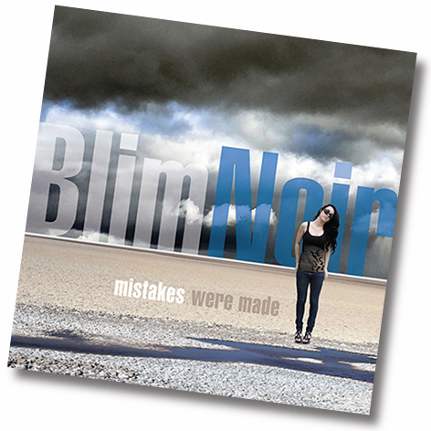 "BlimNoir album ""mistakes were made"""