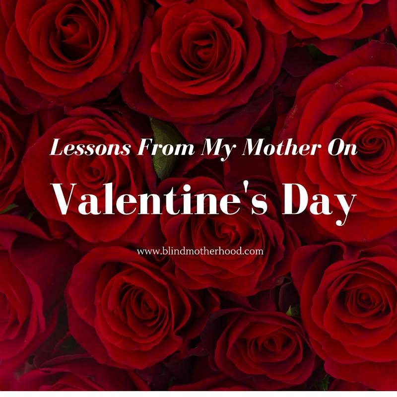 "Lessons From My Mother On Valentine's Day - I learned an important lesson from my mom that day. The gifts that truly show us we are loved don't have to be extravagant. Romance can be in the little things, like the single rose on my kitchen counter, with the hand written card that says ""I love you."""