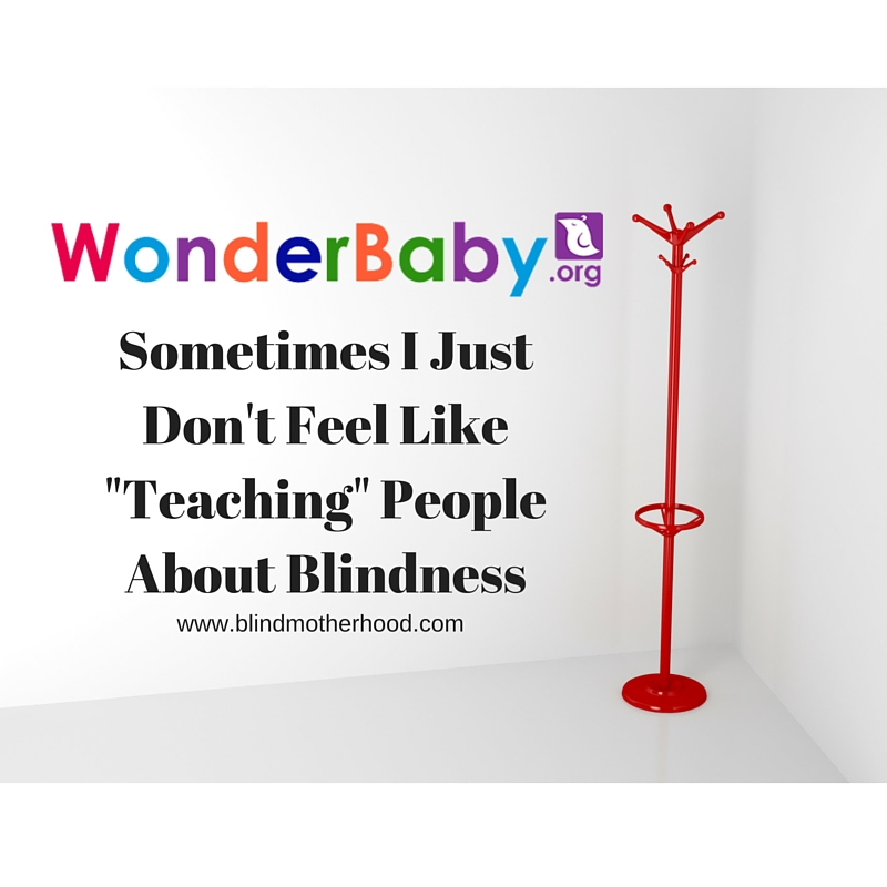 Why I Don't Always Feel Like Teaching People About Blindness