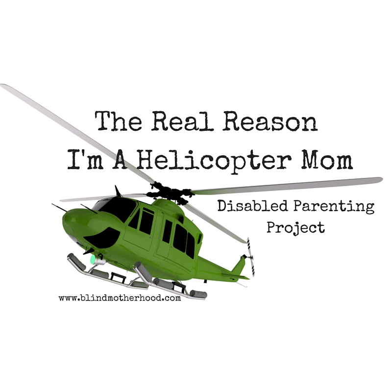 The Real Reason I'm A Helicopter Mome
