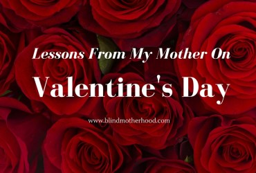 Lessons From My Mother On Valentine's Day