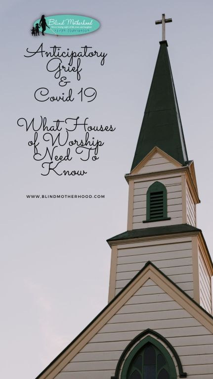 Church Steeple with words: Anticipatory Grief & COVID19 - What HOW Need to Know.