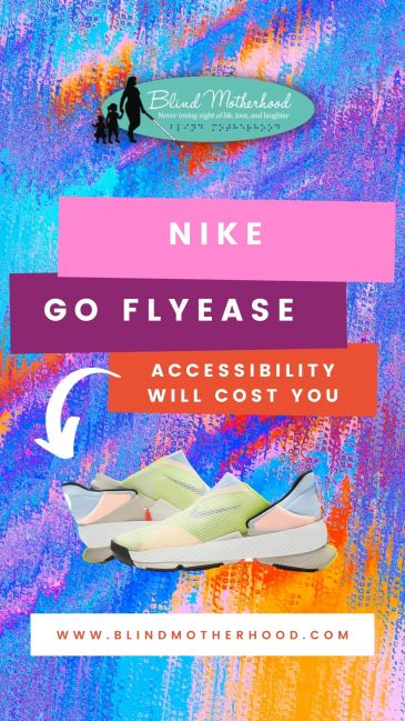 """Blind Motherhood logo on textile background. Text Reads: """"Nike Go FlyEase: Acessibility Will Cost You."""" Image of pastel Nike Go FlyEase"""