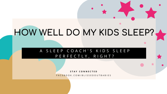 a sleep coach's kids sleep perfectly?