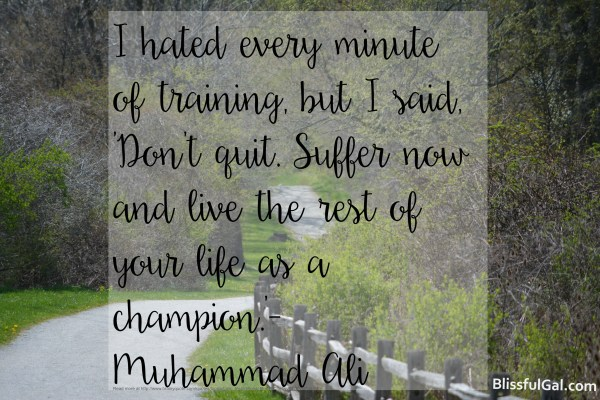 """Live Your Life as a Champion"" -Muhammad Ali quote"