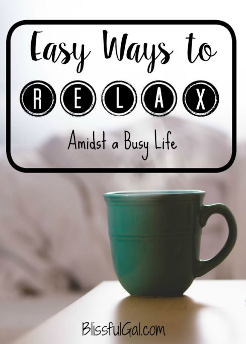 Knowing some easy ways to relax can make your life so much easier