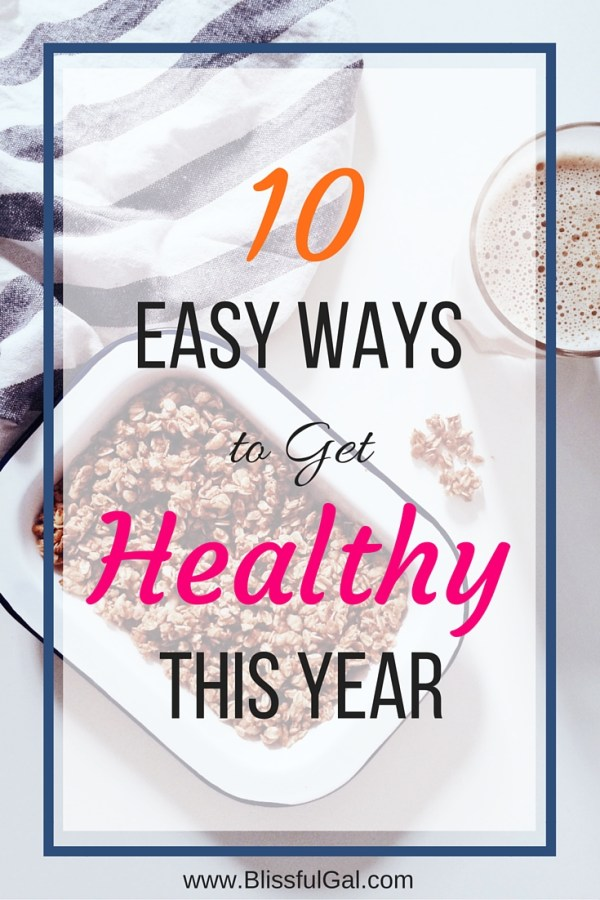 10 Easy Ways to Get Healthy This Year - Everyone wants to get healthy, but do they know the easy ways to go about it? A lot of times, if something is too hard, people will give up too early. I am also working to get healthier this month, and have put together a list of easy ways to get healthy!