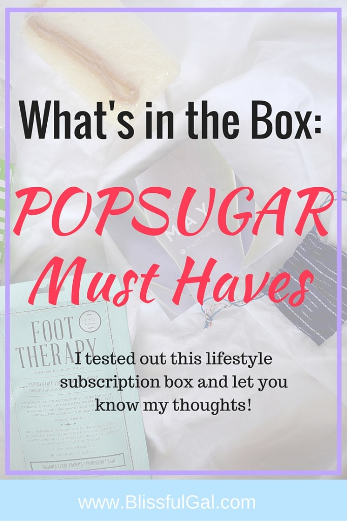 What's in the May POPSUGAR Must Haves Box- This was the first time I tried this box out and am excited to share what I think about it! Check it out to see if I think it's worth it!