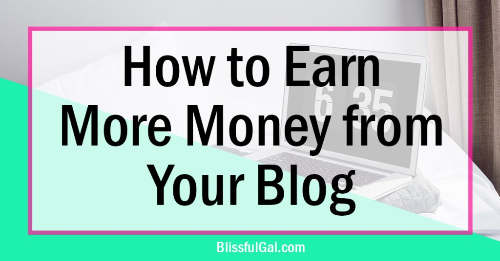 Earn more money from your blog | How to work with brands | Get paid to blog | make money blogging | Hobby blog to full-time | Blog tips | how to blog | side hustle