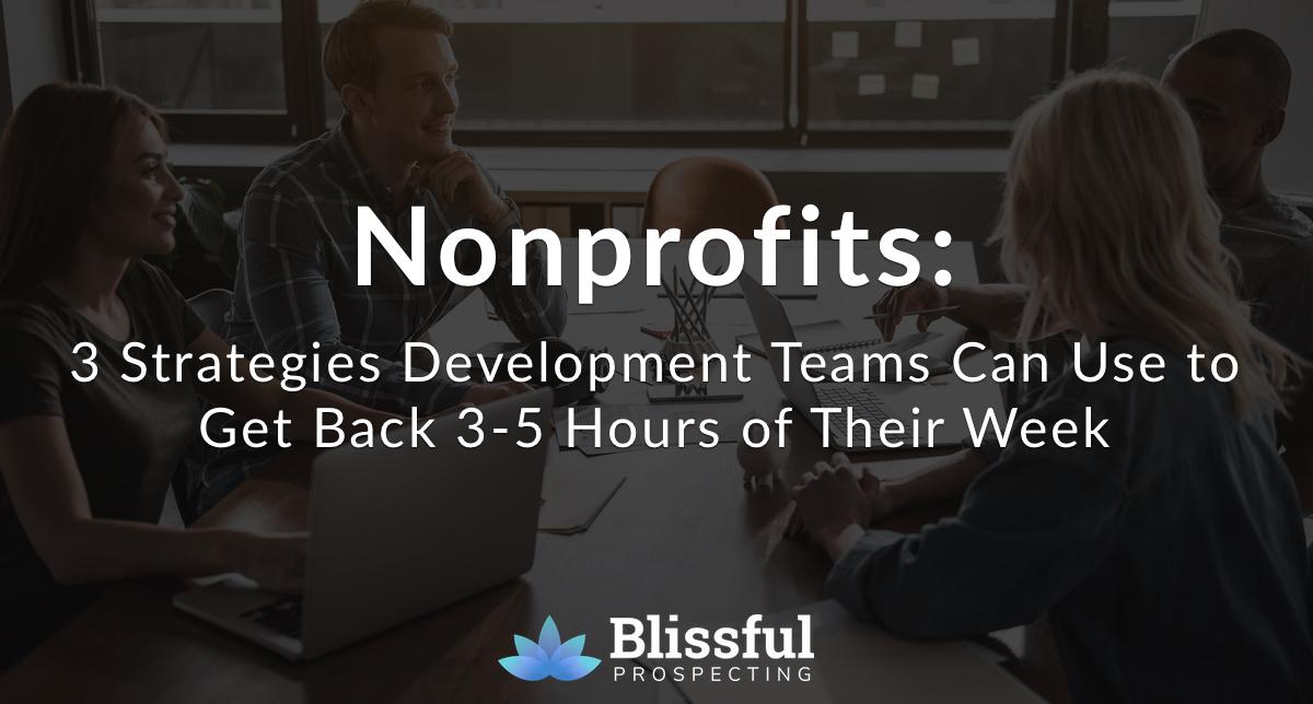 3 Strategies Development Teams Use to Get Back 3-5 Hours of Their Week
