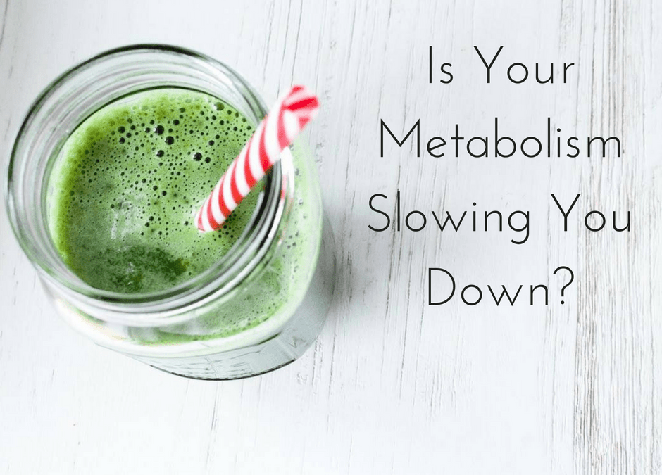 Is Your Metabolism Slowing You Down?