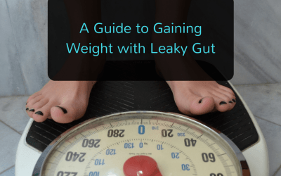 A Guide to Gaining Weight with Leaky Gut