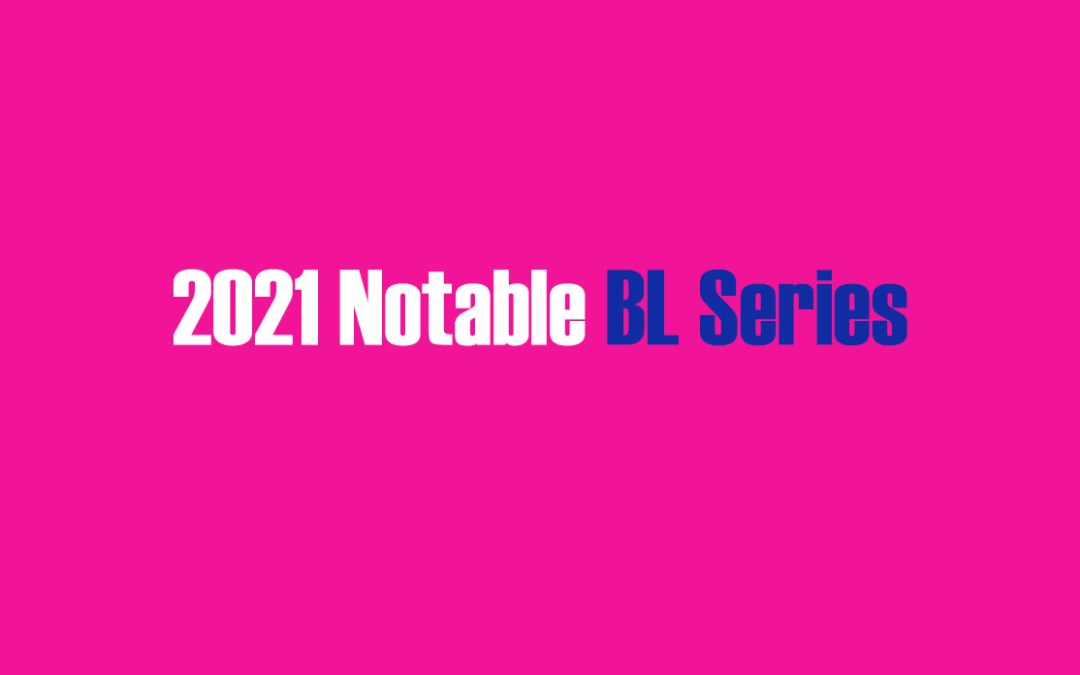 2021 Notable BL Series