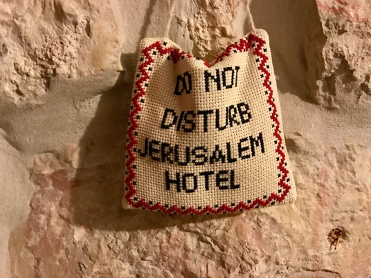 This woven sign made us smile at Jerusalem Hotel.