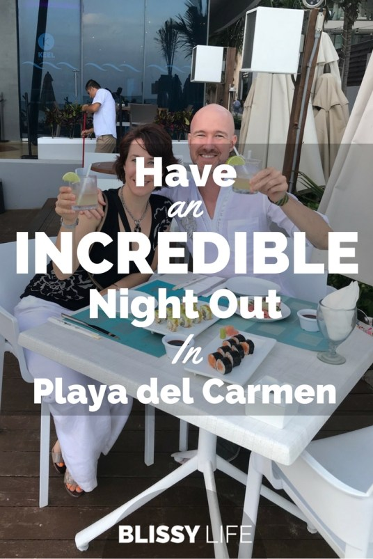 Have An INCREDIBLE Night Out In Playa del Carmen