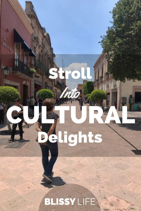 Stroll Into CULTURAL Delights