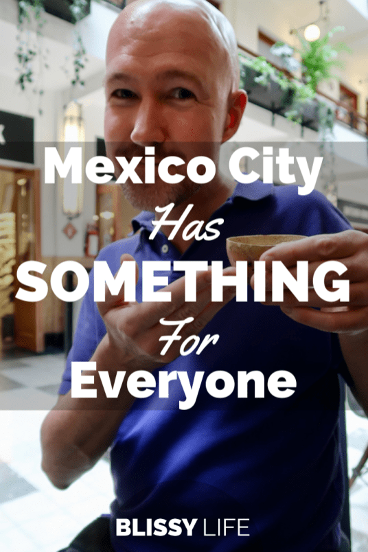 Mexico City Has SOMETHING For Everyone