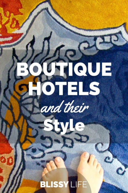 BOUTIQUE HOTELS and Their Style