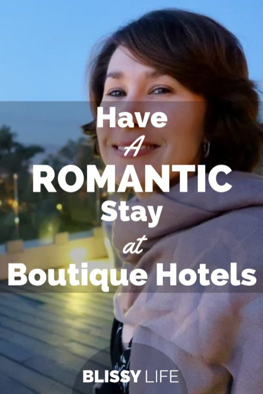 Have a ROMANTIC Stay at Boutique Hotels