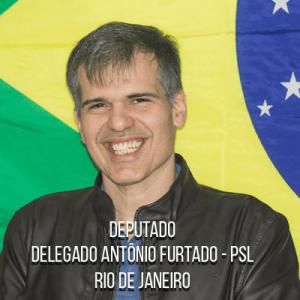 Deputado Delegado Antônio Furtado – PSL – Delegado da PCERJ