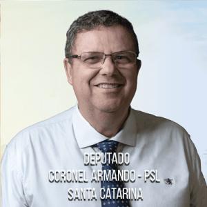 Deputado Coronel Armando – PSL – Coronel do Exército Brasileiro