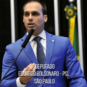 Deputado Eduardo Bolsonaro – PSL – Escrivão da Polícia Federal