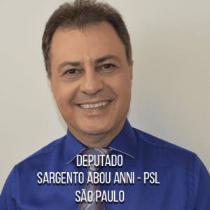 Deputado Sargento Abou Anni – PSL – Sargento da PMESP
