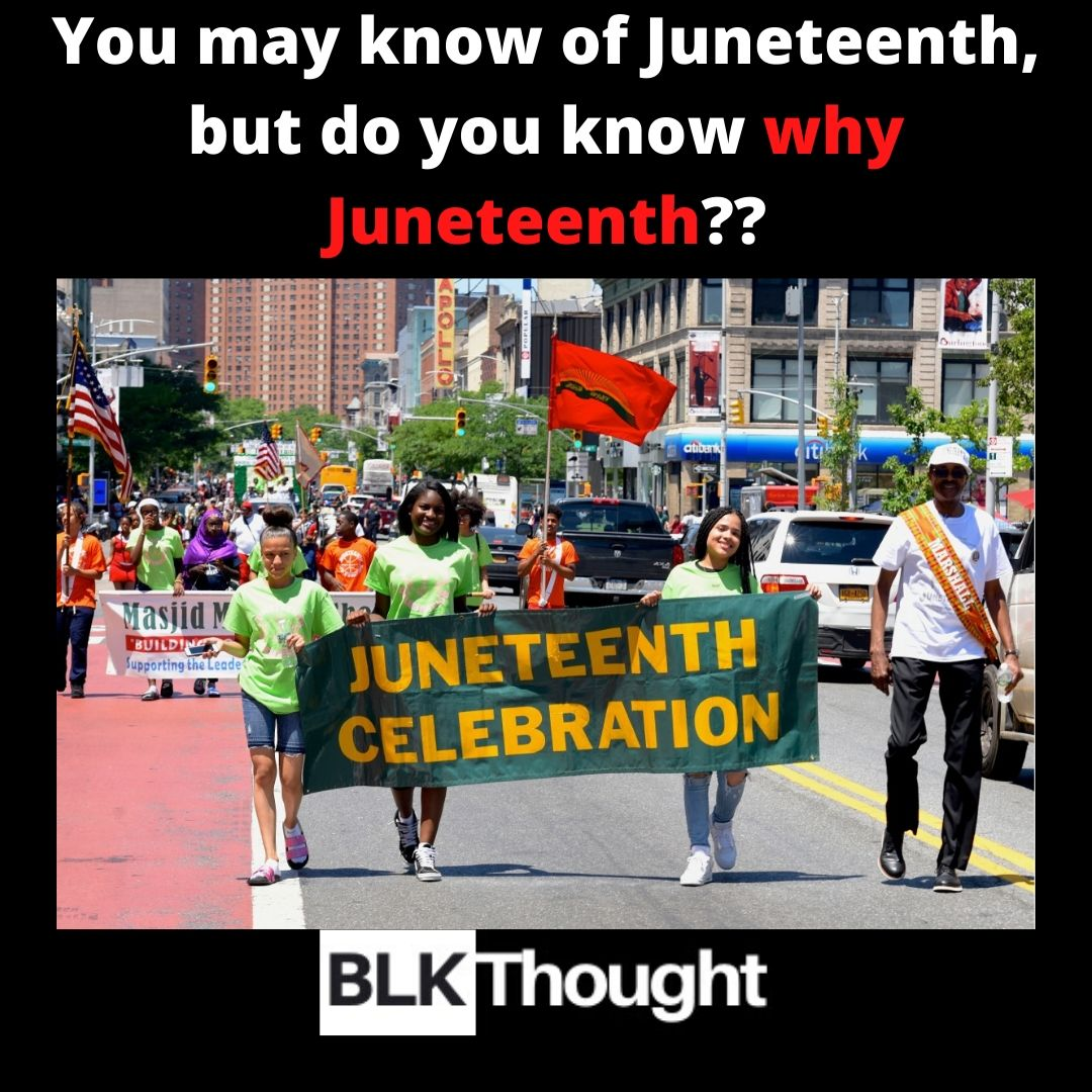 You May Know About Juneteenth, but Here's Why Juneteenth!