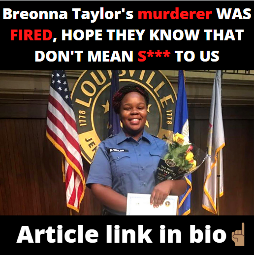 Breonna Taylor's Murderer SIMPLY GETS FIRED????