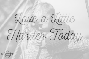 love a little harder